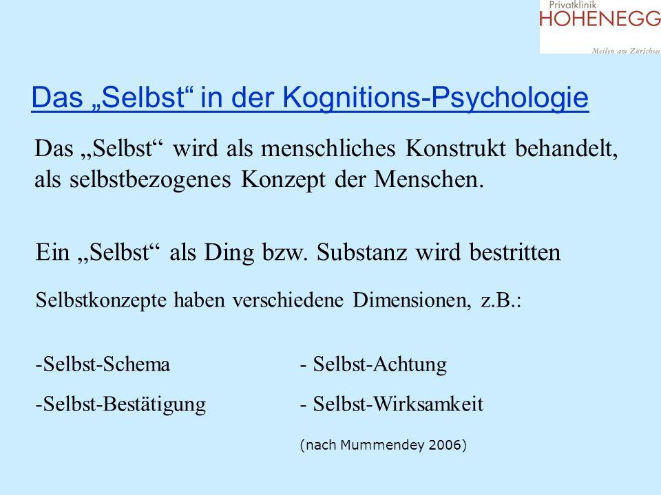 Das Selbst in der Kognitions-Psychologie Das Selbst wird als menschliches Konstrukt behandelt, als selbstbezogenes Konzept der Menschen. Ein Selbst al