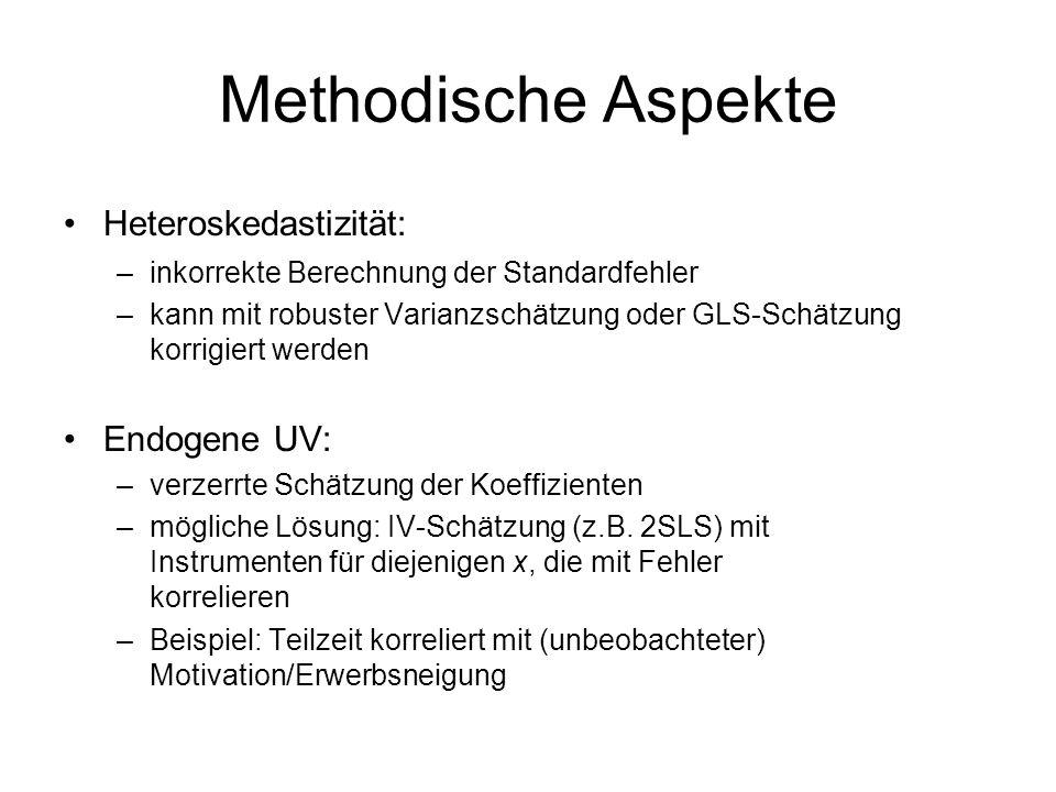 Methodische Aspekte Heteroskedastizität: –inkorrekte Berechnung der Standardfehler –kann mit robuster Varianzschätzung oder GLS-Schätzung korrigiert w