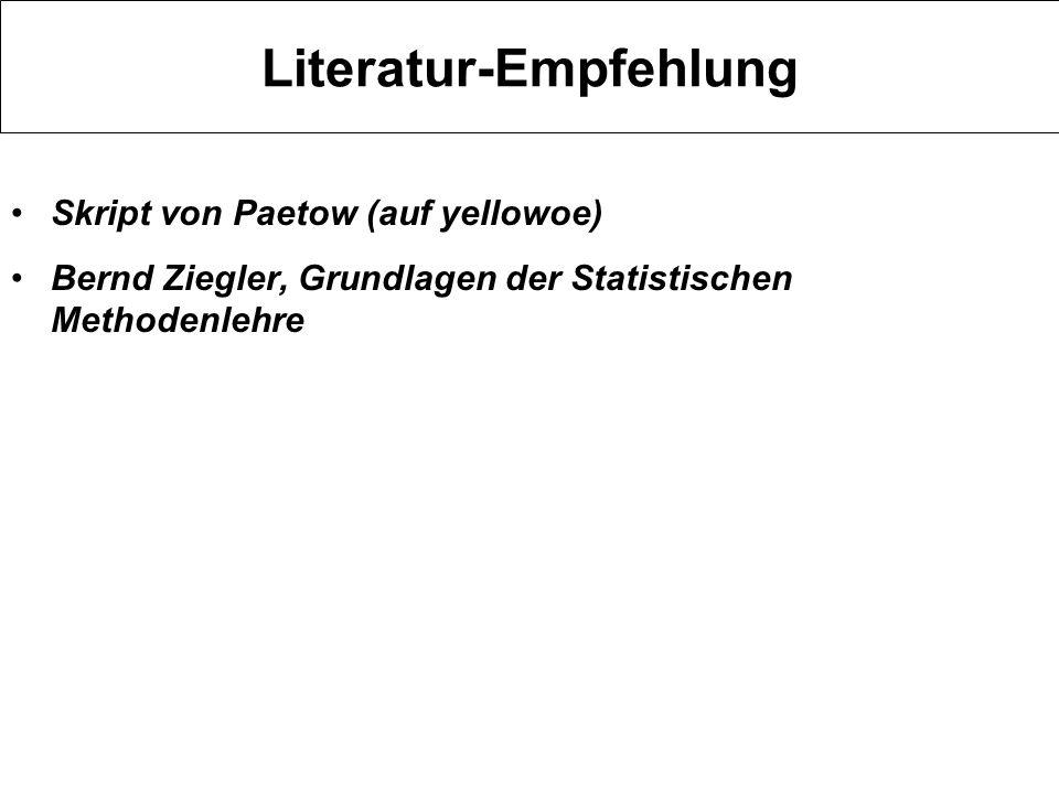 Literatur-Empfehlung Skript von Paetow (auf yellowoe) Bernd Ziegler, Grundlagen der Statistischen Methodenlehre