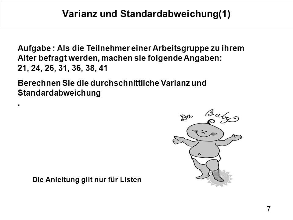 8 Varianz(2) Schritt 1: Mittelwert berechnen x (Alter) 21 24 26 31 36 38 41 Summe 217 =x=31 :7