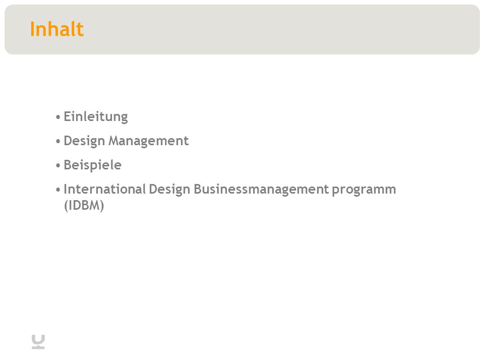 Inhalt Einleitung Design Management Beispiele International Design Businessmanagement programm (IDBM)