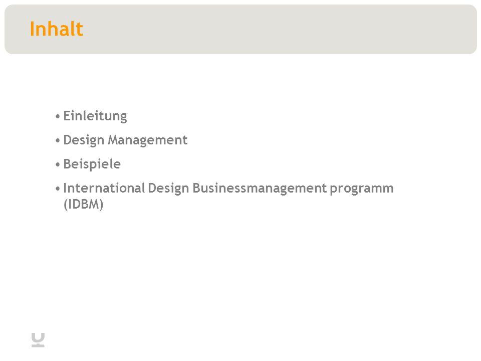 Inhalt Einleitung Design Management Beispiele International Design Businessmanagement programm (IDBM)