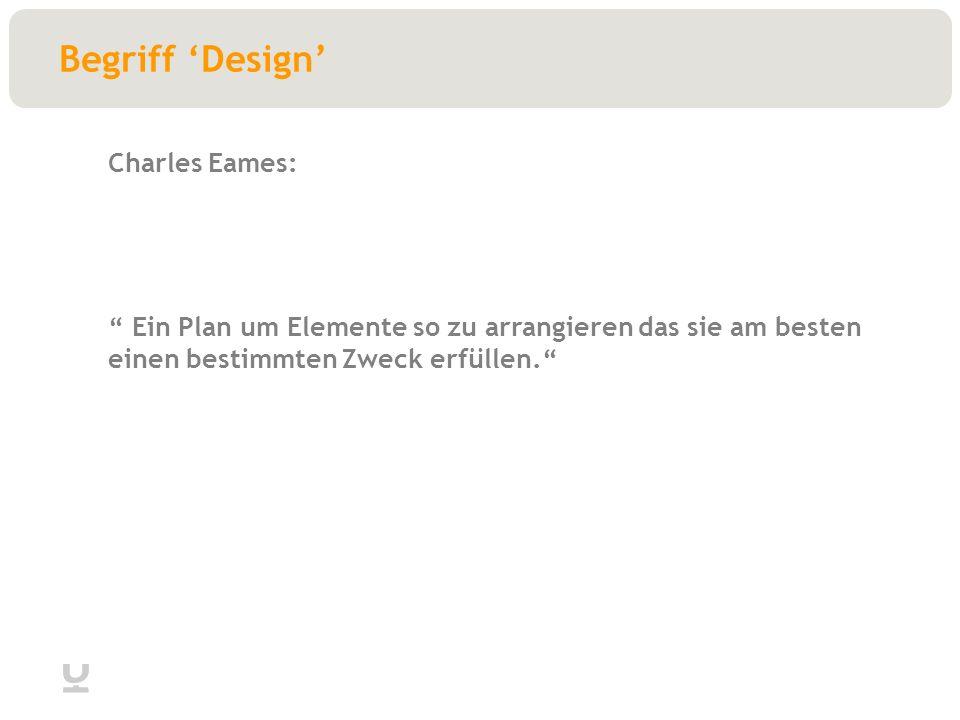 Begriff Design Ein Plan um Elemente so zu arrangieren das sie am besten einen bestimmten Zweck erfüllen.