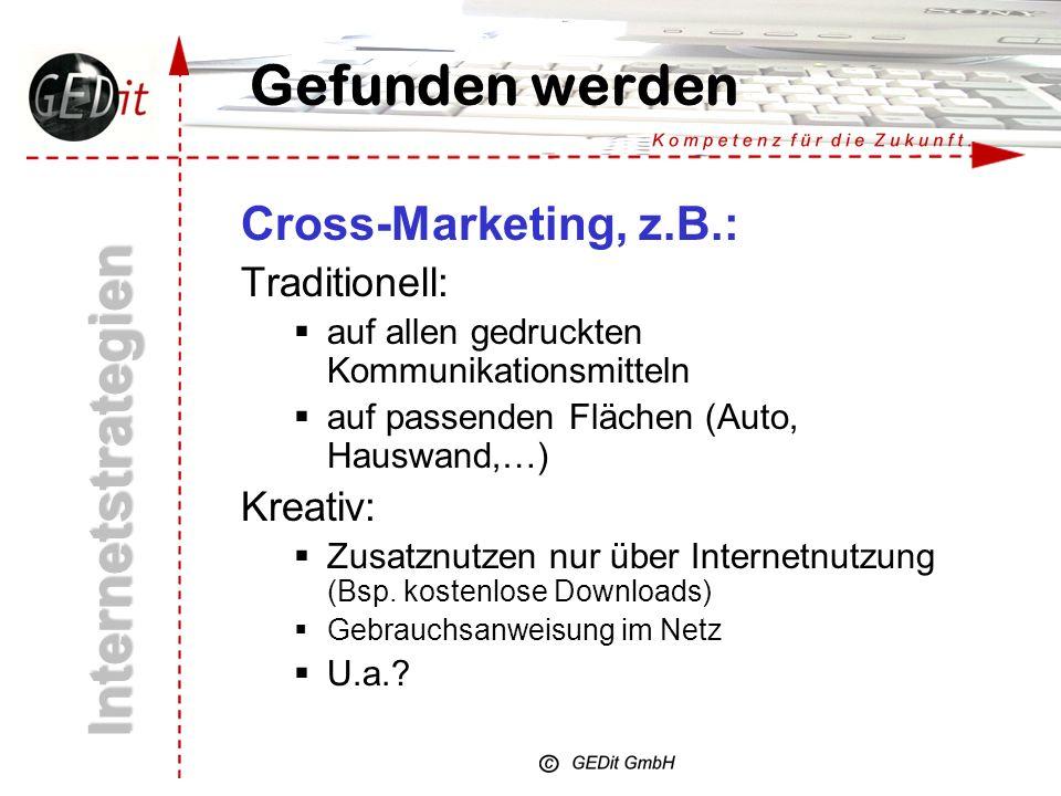 4. Erkennbar sein und gefunden werden Gefunden werden durch: Cross-Marketing Suchmaschinen Virtuelle Marktplätze Andere, z.B. Bannertausch, Kundenlink