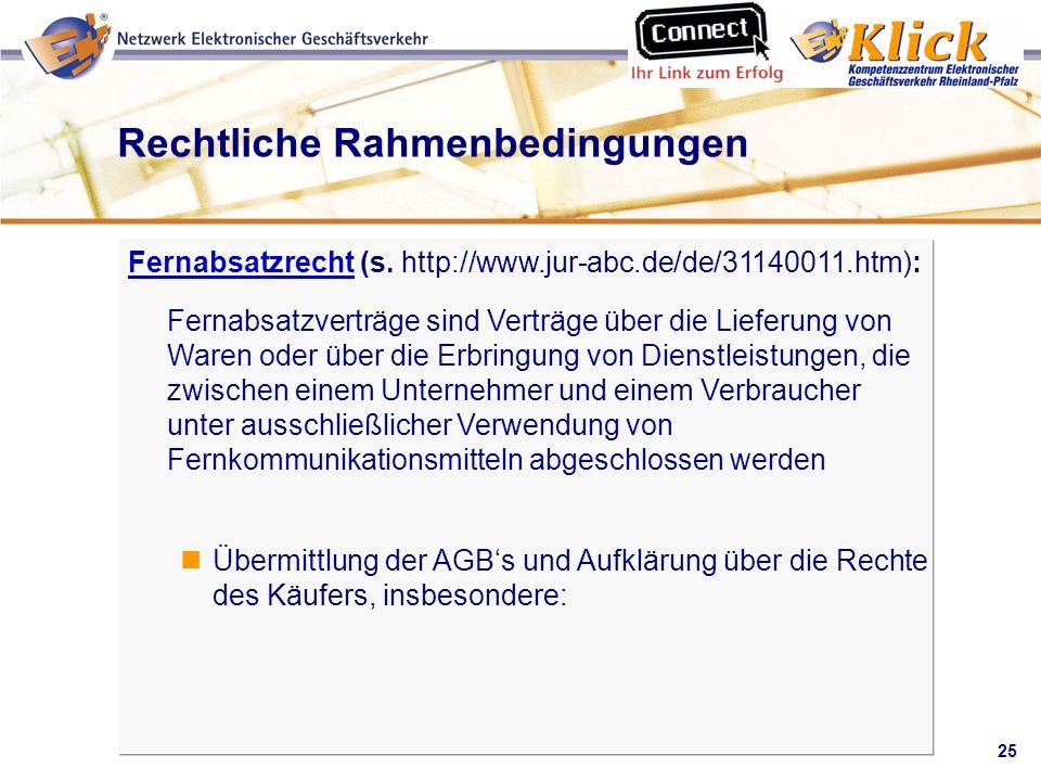25 Verkaufen über eBay Rechtliche Rahmenbedingungen FernabsatzrechtFernabsatzrecht (s. http://www.jur-abc.de/de/31140011.htm): Fernabsatzverträge sind