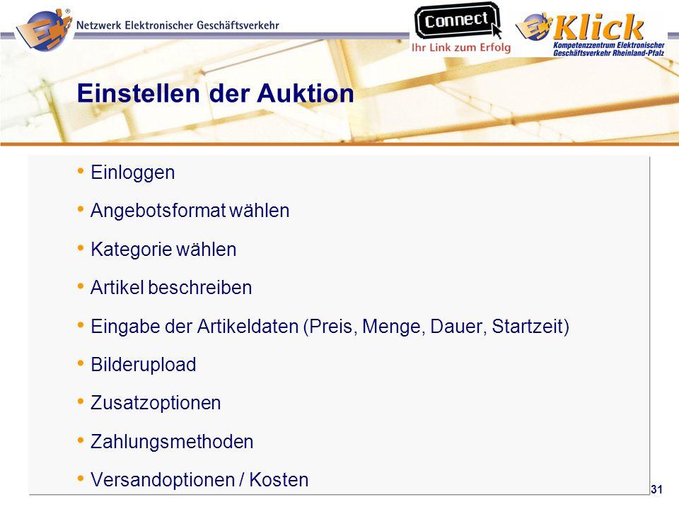 31 Verkaufen über eBay Einstellen der Auktion Einloggen Angebotsformat wählen Kategorie wählen Artikel beschreiben Eingabe der Artikeldaten (Preis, Me