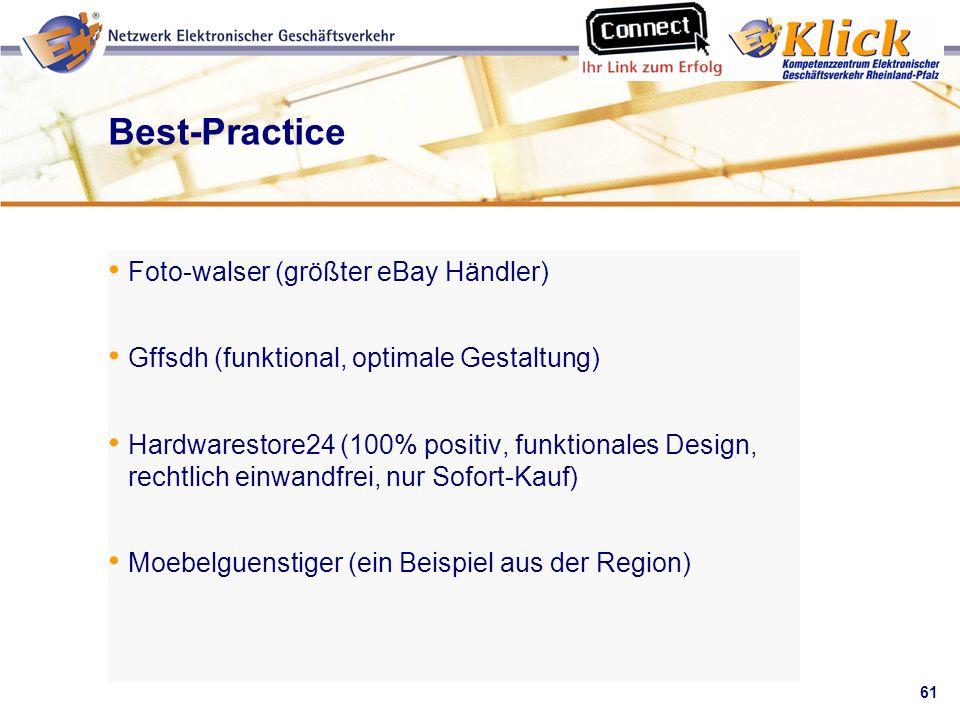 61 Verkaufen über eBay Best-Practice Foto-walser (größter eBay Händler) Gffsdh (funktional, optimale Gestaltung) Hardwarestore24 (100% positiv, funkti