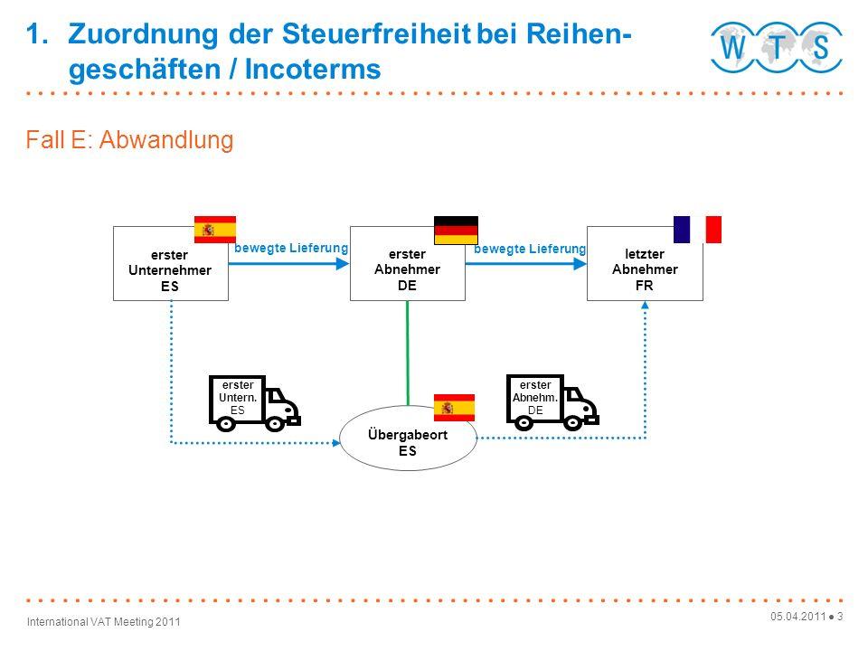 05.04.2011 4 International VAT Meeting 2011 Fall E Abwandlung - Antwort Dreiecksgeschäft: - Gem.