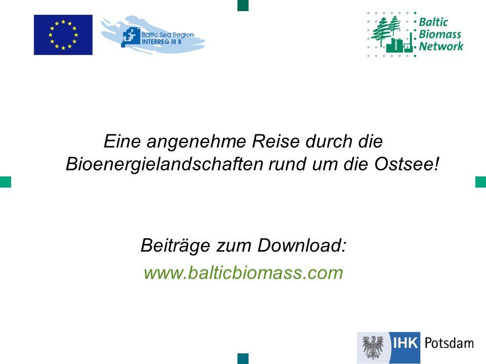 Eine angenehme Reise durch die Bioenergielandschaften rund um die Ostsee! Beiträge zum Download: www.balticbiomass.com
