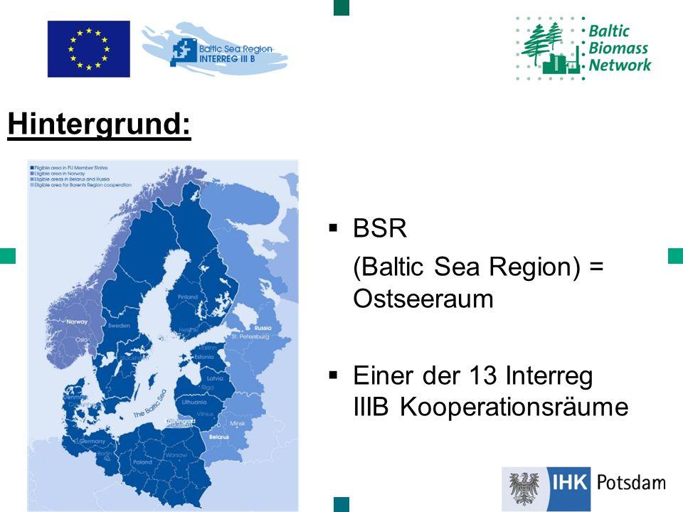 BSR (Baltic Sea Region) = Ostseeraum Einer der 13 Interreg IIIB Kooperationsräume Hintergrund: