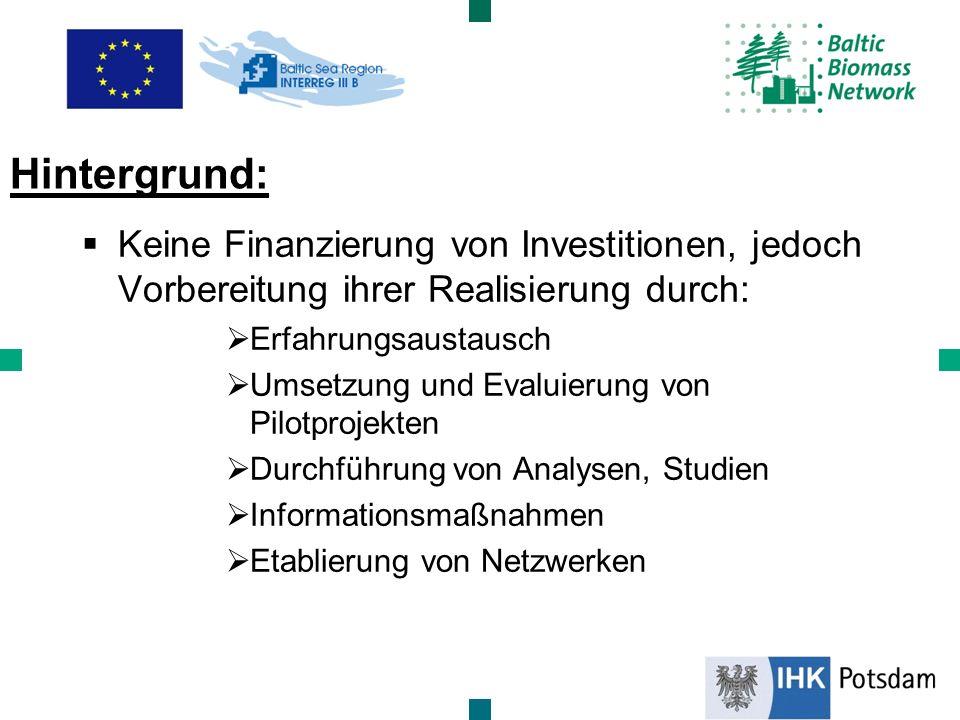 Keine Finanzierung von Investitionen, jedoch Vorbereitung ihrer Realisierung durch: Erfahrungsaustausch Umsetzung und Evaluierung von Pilotprojekten D