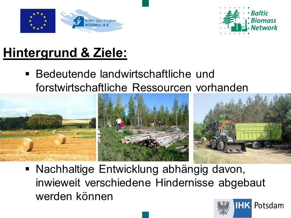 Bedeutende landwirtschaftliche und forstwirtschaftliche Ressourcen vorhanden Nachhaltige Entwicklung abhängig davon, inwieweit verschiedene Hinderniss