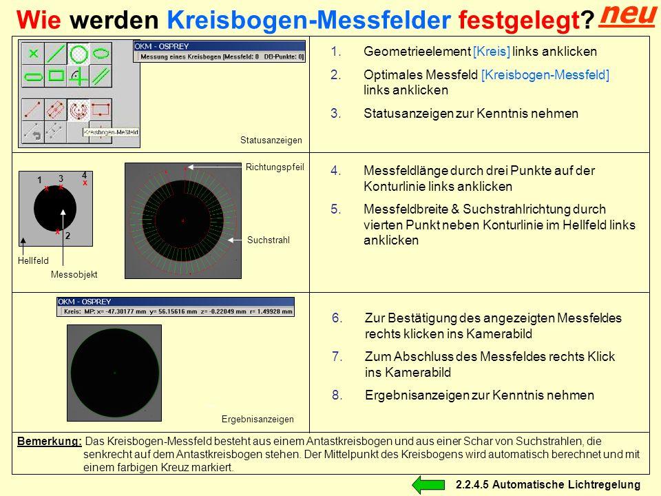 Wie werden Kreisbogen-Messfelder festgelegt? Statusanzeigen 1.Geometrieelement [Kreis] links anklicken 2.Optimales Messfeld [Kreisbogen-Messfeld] link