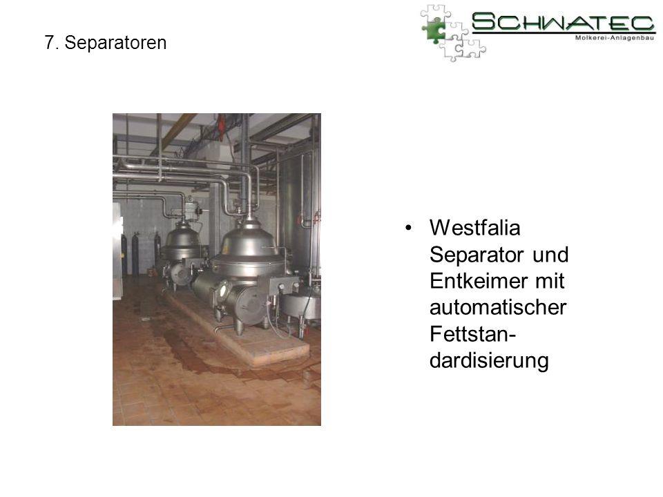 7. Separatoren Westfalia Separator und Entkeimer mit automatischer Fettstan- dardisierung