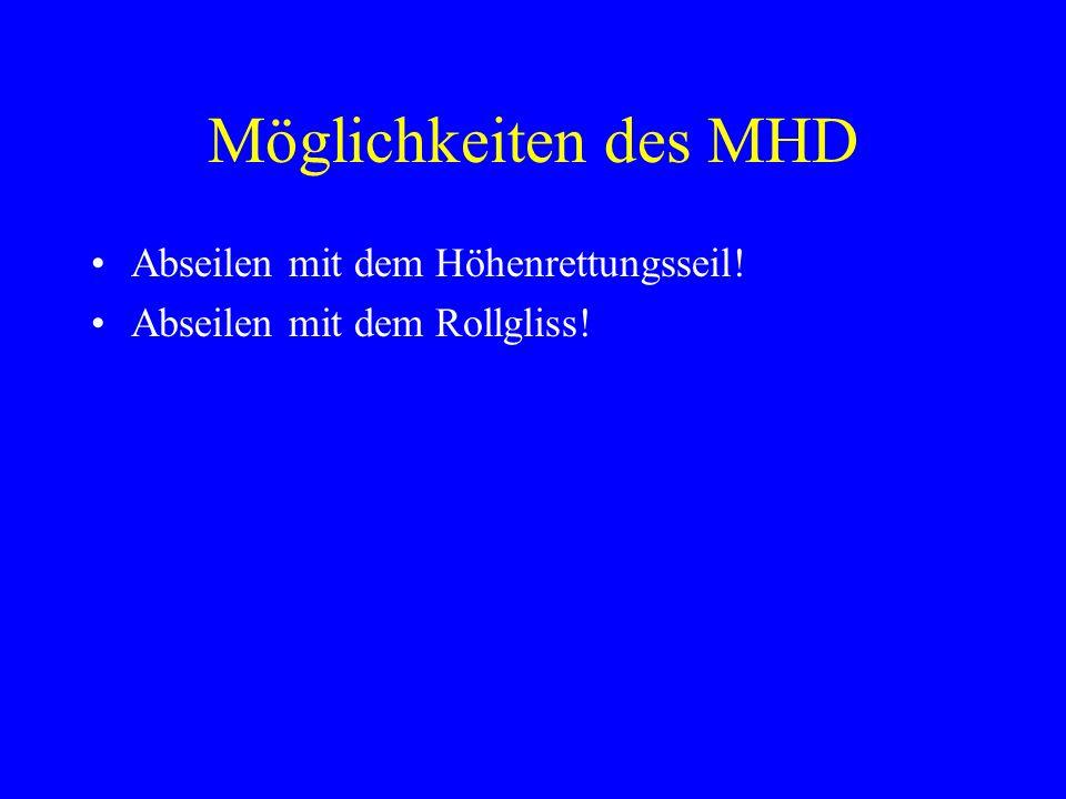Möglichkeiten des MHD Abseilen mit dem Höhenrettungsseil! Abseilen mit dem Rollgliss!