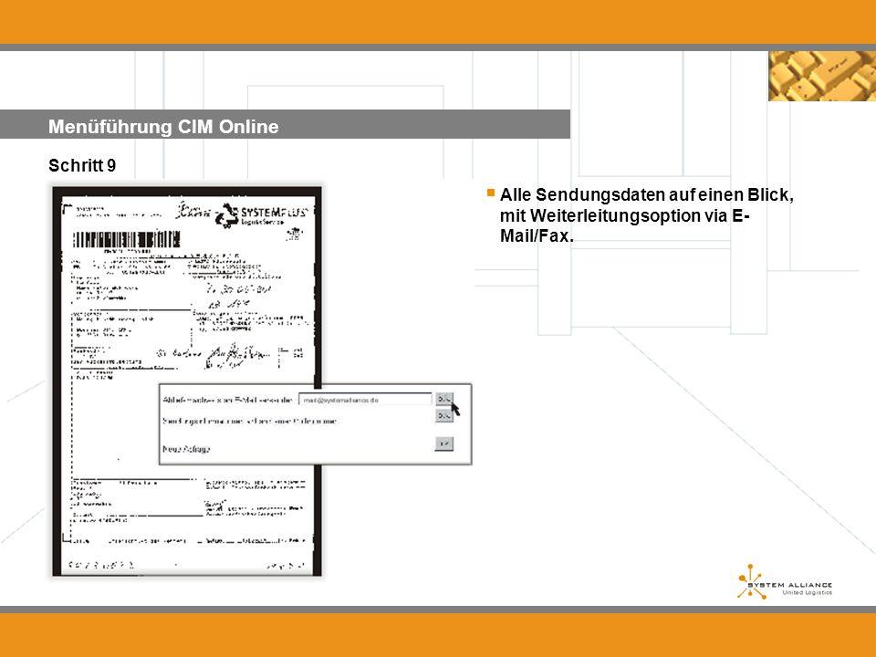 Menüführung CIM Online Schritt 9 Alle Sendungsdaten auf einen Blick, mit Weiterleitungsoption via E- Mail/Fax....
