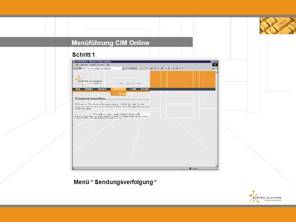 Menüführung CIM Online Schritt 1 Menü Sendungsverfolgung...