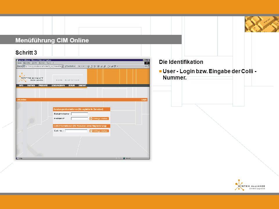 Menüführung CIM Online Schritt 3 Die Identifikation User - Login bzw. Eingabe der Colli - Nummer....