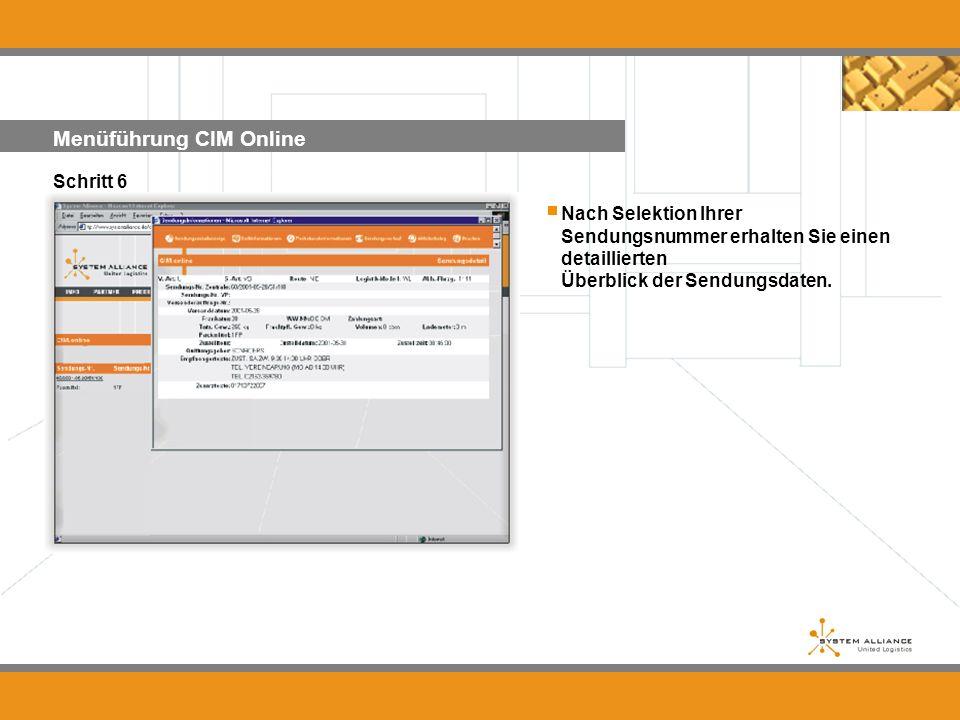 Menüführung CIM Online Schritt 6 Nach Selektion Ihrer Sendungsnummer erhalten Sie einen detaillierten Überblick der Sendungsdaten....