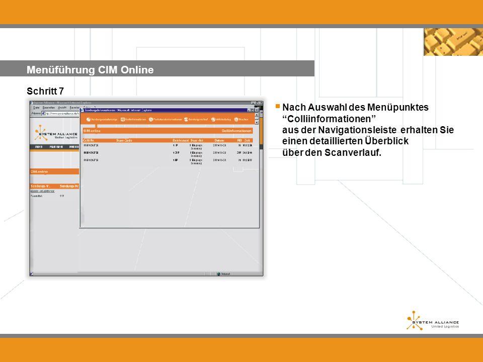 Menüführung CIM Online Schritt 7 Nach Auswahl des Menüpunktes Colliinformationen aus der Navigationsleiste erhalten Sie einen detaillierten Überblick