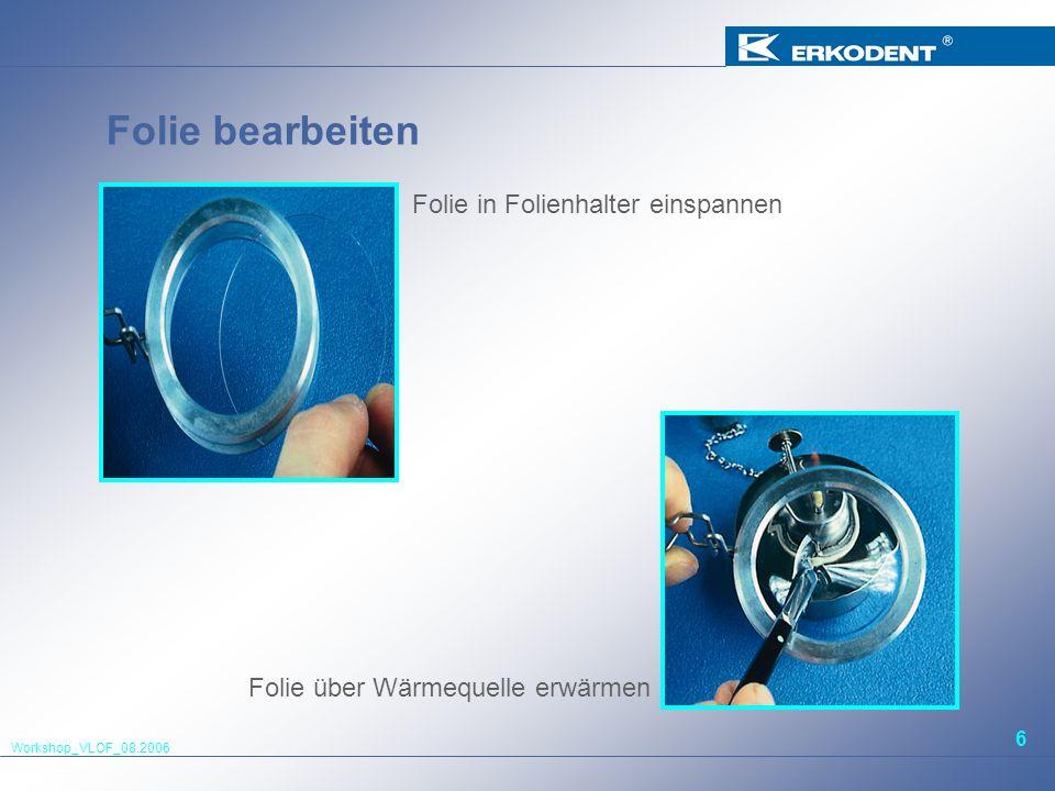 Workshop_VLOF_08.2006 7 Tiefziehen Gipsmodell in Formtopf drücken Tiefgezogene Nagelplatte in Formtopf