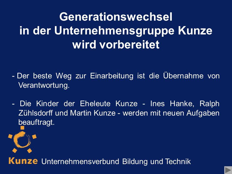 Generationswechsel in der Unternehmensgruppe Kunze wird vorbereitet - - Unternehmerehepaar Christel und Jochen Kunze werden als Seniorchefs zur Verfügung stehen.