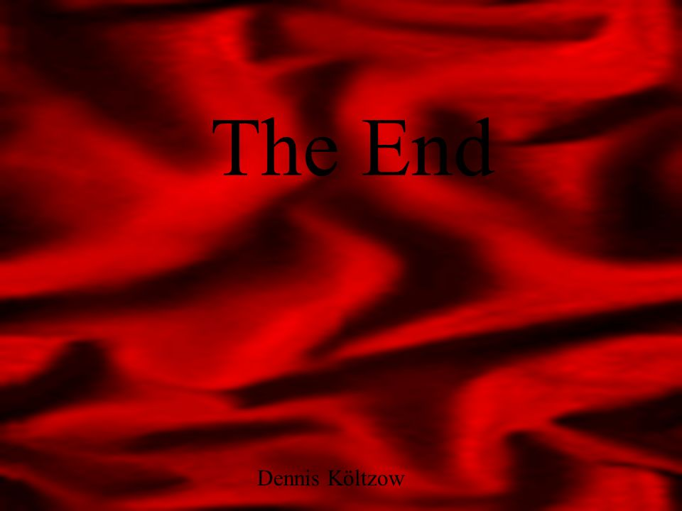 The End Dennis Költzow