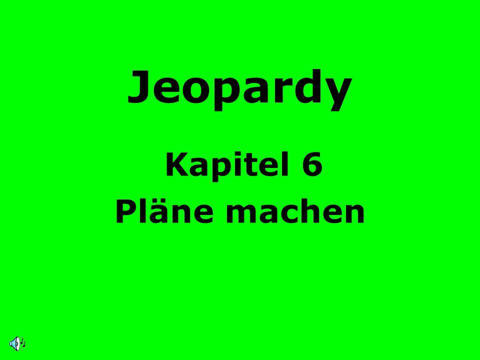Jeopardy Kapitel 6 Pläne machen