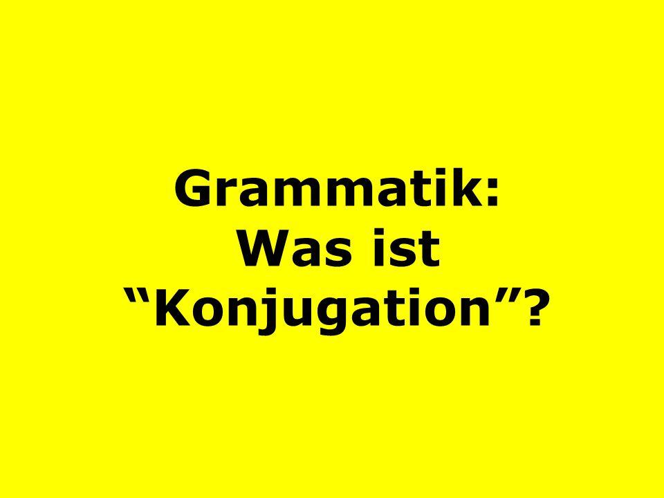 Grammatik: Was ist Konjugation?