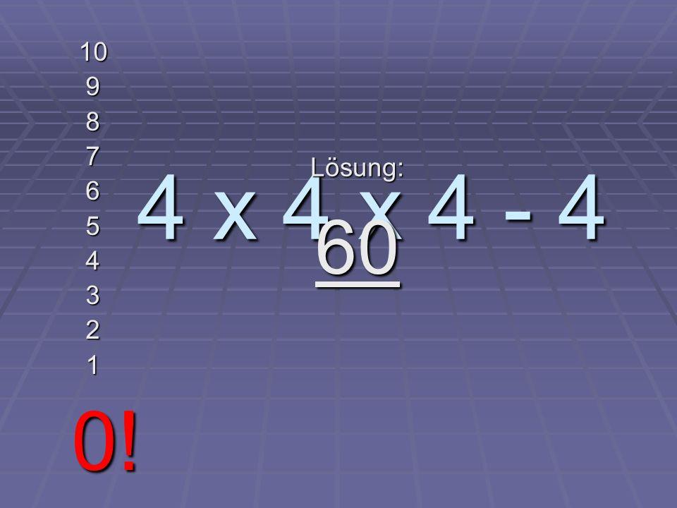 0,015 x ___ = 0,9 10 9 8 7 6 5 4 3 2 1 0! Lösung: 60