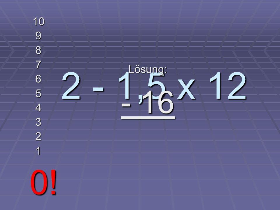 4 x 4 x 4 - 4 10 9 8 7 6 5 4 3 2 1 0! Lösung: 60