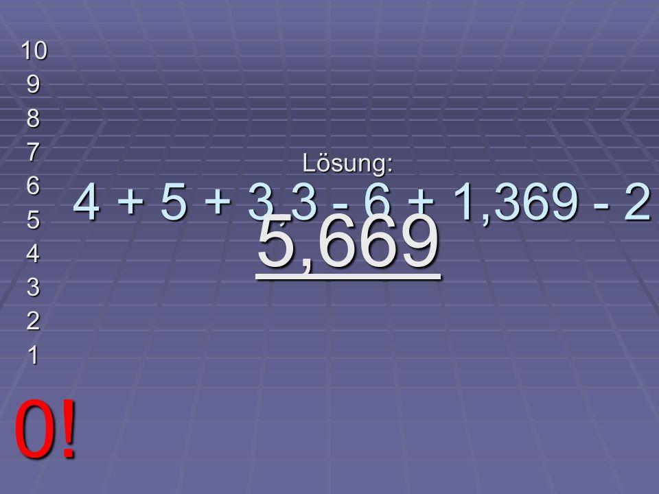5 - 6 - 4,234 10 9 8 7 6 5 4 3 2 1 0! Lösung: - 5,234