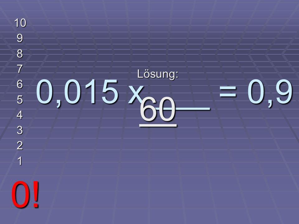 3 x 9 : 2 + 0,5 10 9 8 7 6 5 4 3 2 1 0! Lösung: 14