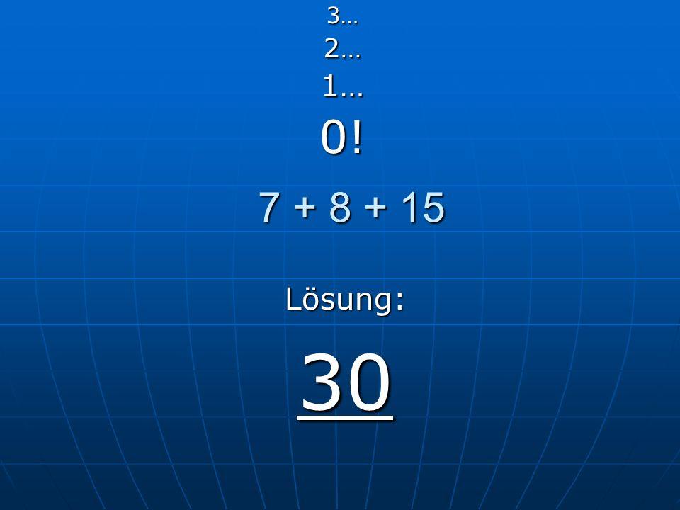 24 : 4 + 4 3…2…1…0! LÖSUNG: 10