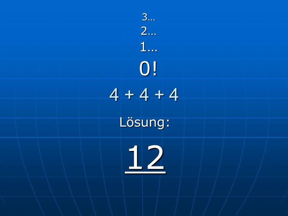 7 + 8 + 15 Lösung:303…2…1…0!