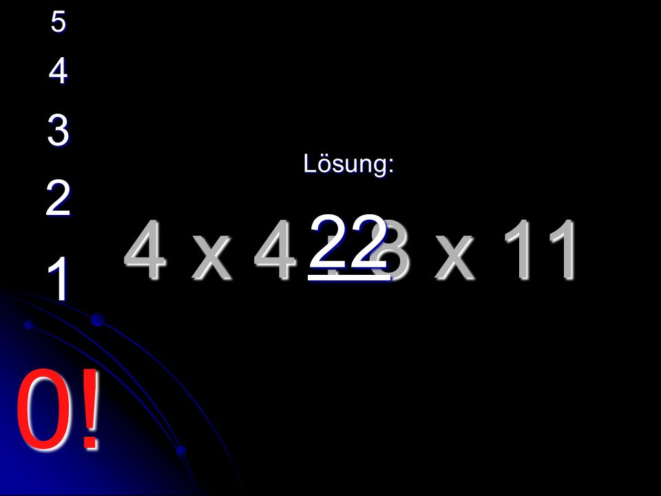 (28 + 8 x 4) - 10 Lösung: 50 5 4 3 2 1 0!