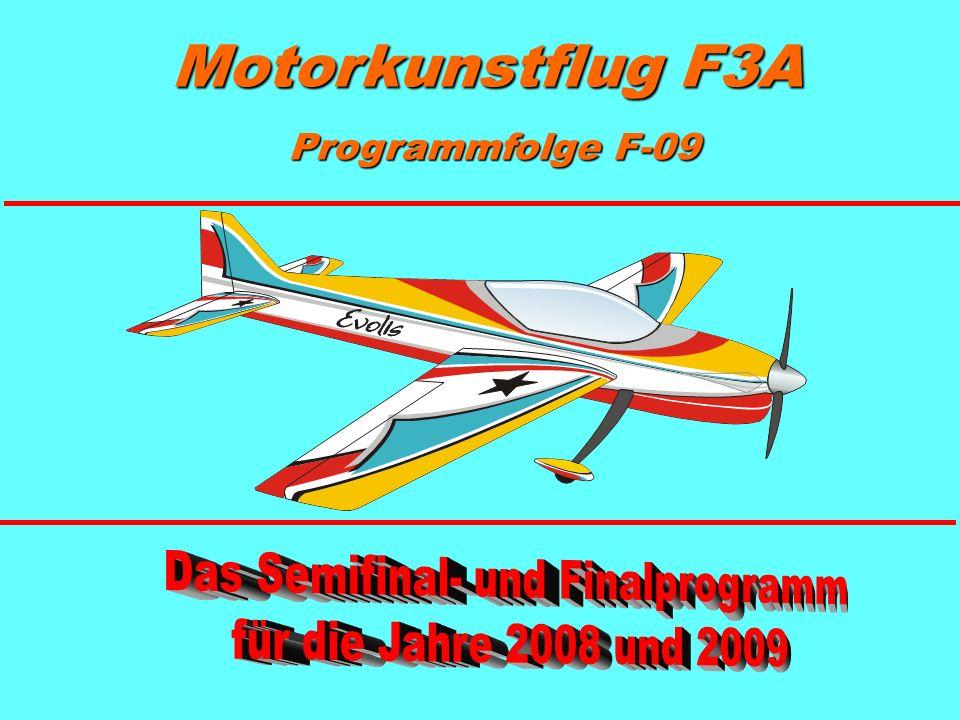 F-09.08: Umgekehrter Hoher Hut, 3/4 Rollen auf- und abwärts, Querabflug im Rückenflug, Ausflug im Rückenflug 3/4 Rolle Alle Radien sind gleich.