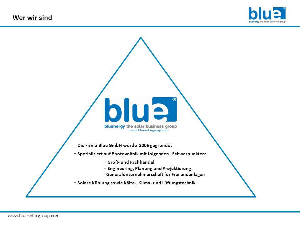 www.bluesolargroup.com Die Firma Blue GmbH wurde 2006 gegründet Spezialisiert auf Photovoltaik mit folgenden Schwerpunkten: Groß- und Fachhandel Engin