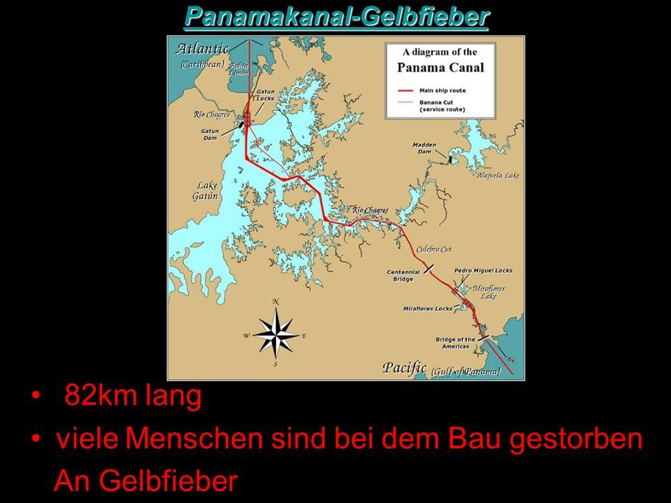 82km lang viele Menschen sind bei dem Bau gestorben An Gelbfieber Panamakanal-Gelbfieber