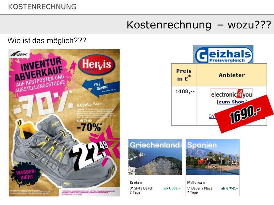 KOSTENRECHNUNG Kostenrechnung – wozu??.