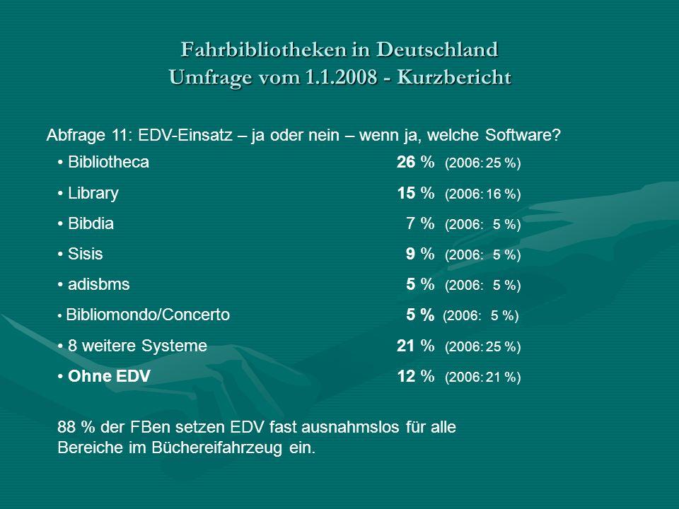 Fahrbibliotheken in Deutschland Umfrage vom 1.1.2008 - Kurzbericht Abfrage 11: EDV-Einsatz – ja oder nein – wenn ja, welche Software.