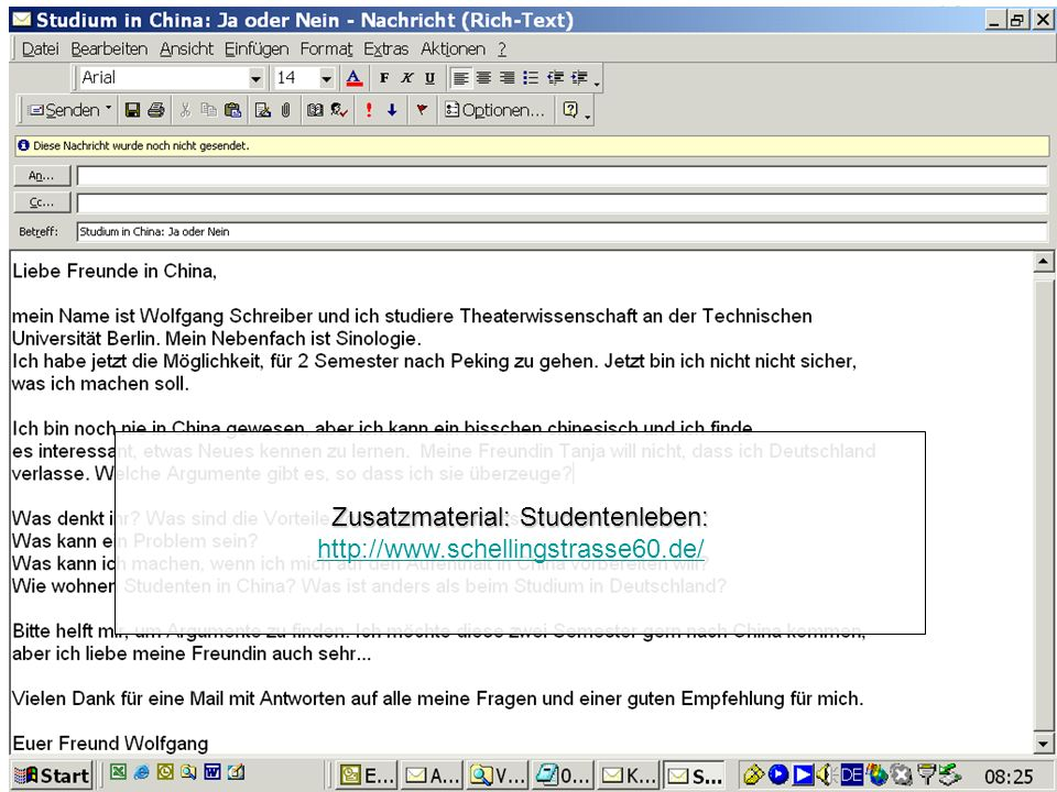 8 Vorbereitung Transfer: Email über Auslandsstudium Argumente sammeln pro und contra LÜ3 Zusatzmaterial: Studentenleben: http://www.schellingstrasse60.de/