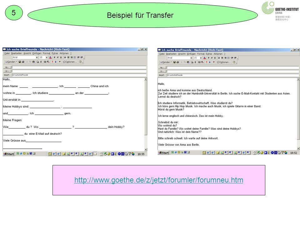 5 Beispiel für Transfer http://www.goethe.de/z/jetzt/forumler/forumneu.htm