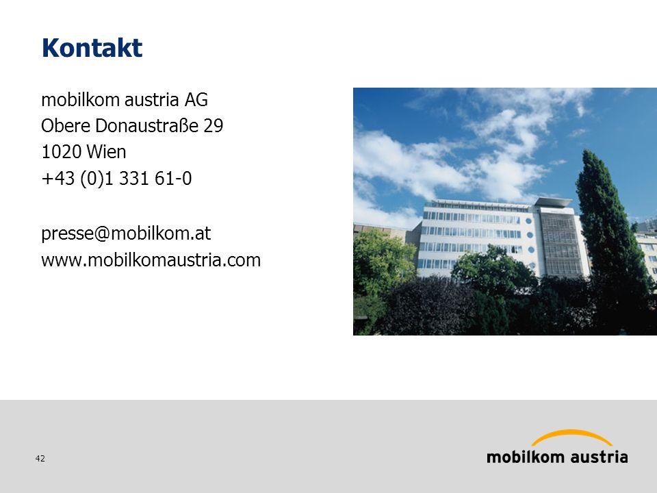 42 Kontakt mobilkom austria AG Obere Donaustraße 29 1020 Wien +43 (0)1 331 61-0 presse@mobilkom.at www.mobilkomaustria.com
