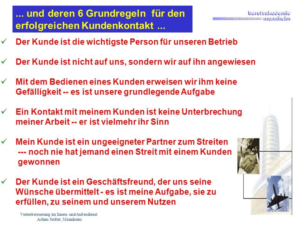 Vertriebsteuerung im Innen- und Außendienst Achim Seifert, Mannheim Der Kunde ist die wichtigste Person für unseren Betrieb Der Kunde ist nicht auf un