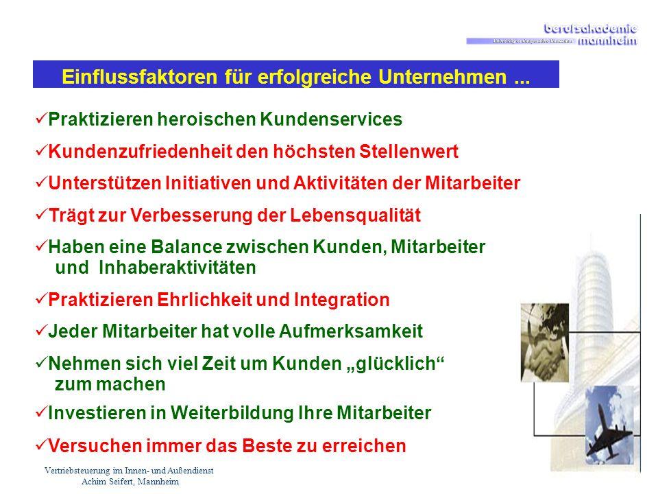 Vertriebsteuerung im Innen- und Außendienst Achim Seifert, Mannheim Einflussfaktoren für erfolgreiche Unternehmen... Praktizieren heroischen Kundenser