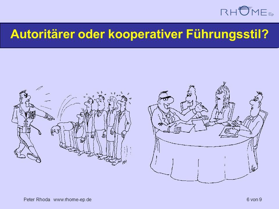 Peter Rhoda www.rhome-ep.de 6 von 9 Autoritärer oder kooperativer Führungsstil?