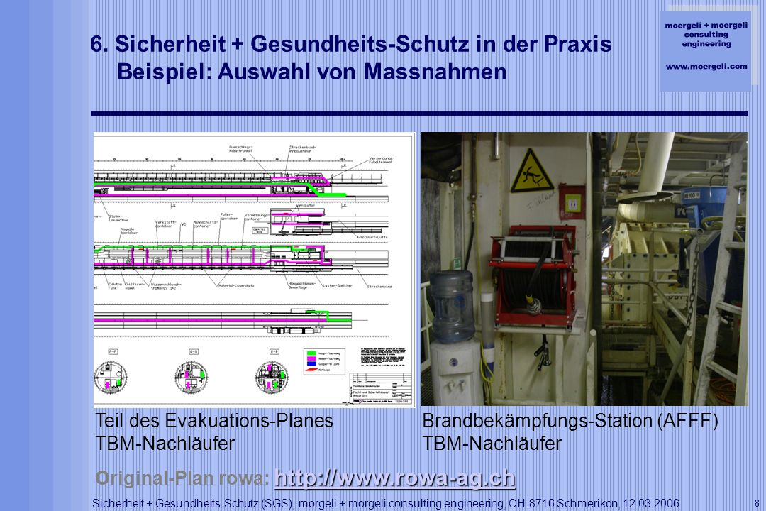 moergeli + moergeli consulting engineering www.moergeli.com Sicherheit + Gesundheits-Schutz (SGS), mörgeli + mörgeli consulting engineering, CH-8716 Schmerikon, 12.03.2006 9 7.