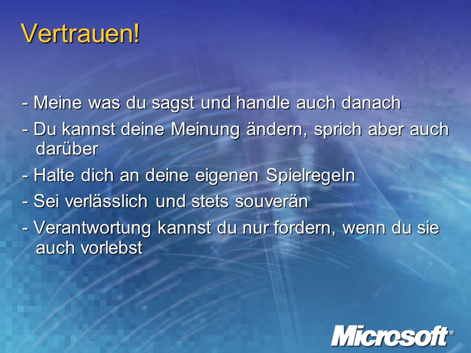 Tue was du sagst......sage was du tust.`People join companies...