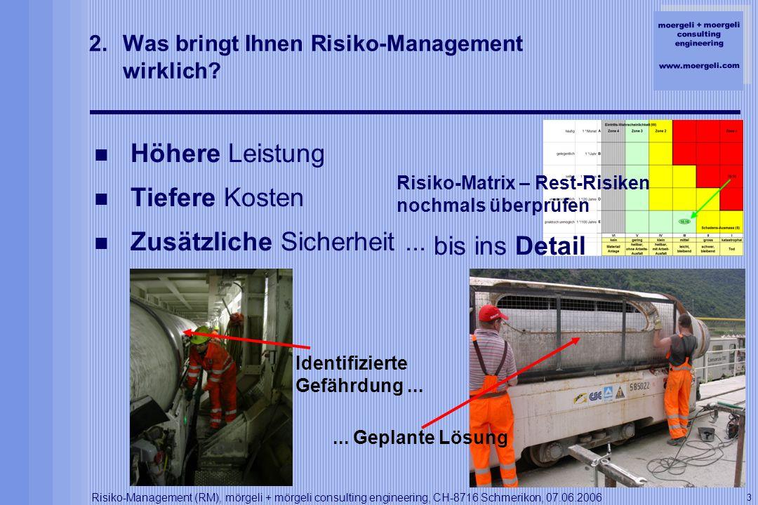 moergeli + moergeli consulting engineering www.moergeli.com Risiko-Management (RM), mörgeli + mörgeli consulting engineering, CH-8716 Schmerikon, 07.06.2006 14 8.Risiko-Management in der Praxis Sihlcity – Safety & Security in der Stadt Zürich Betrieb & Unterhalt (Operations / Maintenance) Für das grösste Hochbau-Projekt der Schweiz